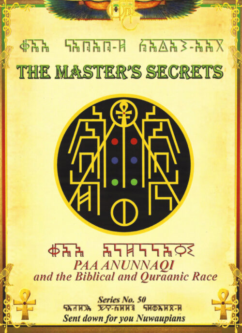 THE MASTER'S SECRETS PAA ANUNNAQI AND THE BIBLICAL AND QURAANIC RACE