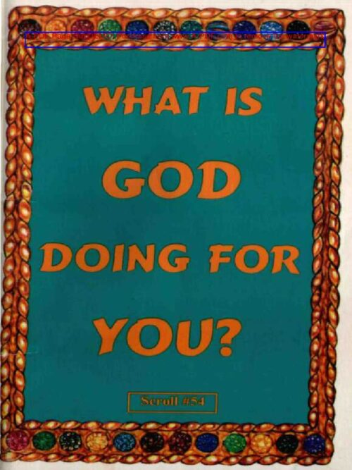 What Is God Doing For You? Scroll #34